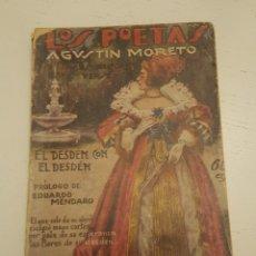 Libros antiguos: EL DESDEN CON EL DESDEN. AGUSTÍN MORETO. LOS POETAS. 1930. . Lote 180503145