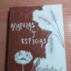 Libros antiguos: AMAPOLAS Y ESPIGAS. BLANCA LOZANO NUÑEZ VALENCIA 1985. Lote 180911531