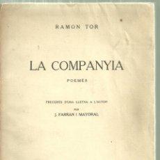 Libros antiguos: 2333.- BERGA - BORREDA - RAMON TOR - LA COMPANYA POEMES - DEDICATORIA AUTOGRAFA A CARLES SOLDEVILA. Lote 180921441