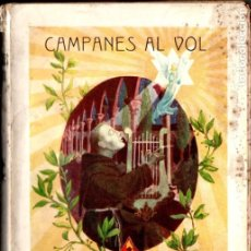 Libros antiguos: FRANCESC IGLESIAS : CAMPANES AL VOLS (VILAMALA, 1924) CATALÀ. Lote 181169211
