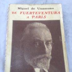 Libros antiguos: DE FUERTEVENTURA A PARÍS (DIARIO ÍNTIMO DE CONFINAMIENTO Y DESTIERRO)1ª EDICIÓN 1925 EXCELSIOR PARÍS. Lote 181334858