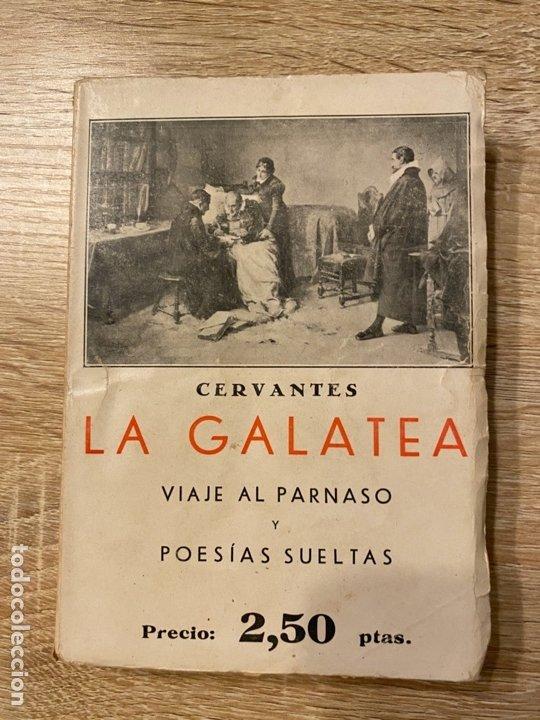 LA GALATEA. CERVANTES. VIAJE AL PARNASO Y POESIAS SUELTAS. MADRID, 1934. PAGS:527 (Libros antiguos (hasta 1936), raros y curiosos - Literatura - Poesía)