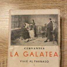 Libros antiguos: LA GALATEA. CERVANTES. VIAJE AL PARNASO Y POESIAS SUELTAS. MADRID, 1934. PAGS:527. Lote 181513685