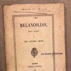 Libros antiguos: MELANCOLÍAS, RIMAS Y CÁNTIGAS DE DON ANTONIO ARNAO. IMPRENTA NACIONAL, 1857 (MADRID).. Lote 181528800