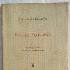 Libros antiguos: POESIES RELIGIOSES. JOSEPH MAS Y CASANOVAS 1905. Lote 181545088