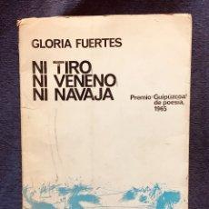 Libros antiguos: GLORIA FUERTES NI TIRO NI VENENO NI NAVAJA PREMIO GUIPUZCOA 1965 COLECCIÓN POESÍA. Lote 181586890