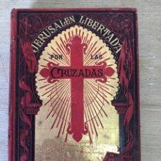 Libros antiguos: JERUSALÉN LIBERTADA POR LAS CRUZADAS. Lote 181868523
