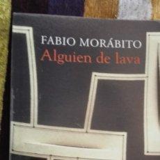 Livros antigos: FABIO MORÁBITO, ALGUIEN DE LAVA. Lote 182059087