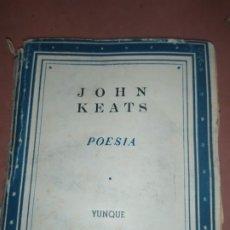 Libros antiguos: JOHN KEATS POESÍA YUNQUE ELISABETH MULDER POETAS INTELIGENTES 1940. Lote 182236508