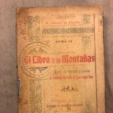 Libros antiguos: EL LIBRO DE LAS MONTAÑAS, ARTE DE HACER VERSOS. DON ANTONIO DE TRUEBA. 1909. Lote 182293507