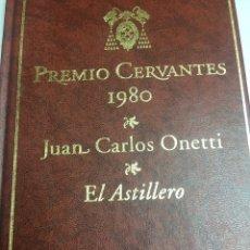 Libros antiguos: PREMIO CERVANTES 1980 - JUAN CARLOS ONETTI - EL ASTILLERO. Lote 182567951