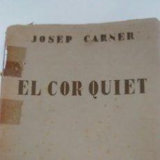 Livres anciens: EL COR QUIET DE JOSEP CARNER(POLIGLOTA) 1925. Lote 183094092
