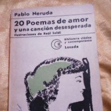Livres anciens: 20POEMAS DE AMOR Y CANCIONES DESESPERADAS - EDICIONES LOSADA 1975.. Lote 183855463