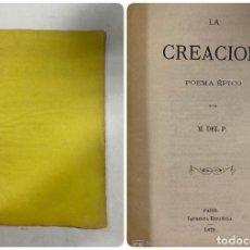 Libros antiguos: LA CREACIÓN. POEMA ÉPICO. MANUEL DEL PALACIO. IMPRENTA ESPAÑOLA. PARIS, 1872. . Lote 184001872
