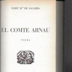 Libros antiguos: EL COMTE ARNAU / J.M. DE SAGARRA. BCN : CATALONIA, 1928. 31X15CM. MITJA PELL. 331 P.. Lote 184257997