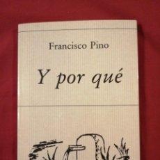 Libros antiguos: Y POR QUÉ. FRANCISCO PINO. POESIA. VALLADOLID. Lote 184463896