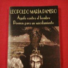 Libros antiguos: AGUILA CONTRA EL HOMBRE. POEMAS PARA UN SUICIDAMIENTO. POESIA. LEOPOLDO MARIA PANERO. ASTORGA. Lote 184464645