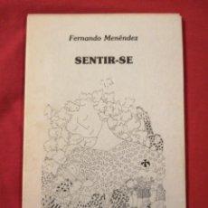 Libros antiguos: SENTIR-SE. FERNANDO MENENDEZ. POESIA. ASTURIAS. MIERES. Lote 184464745