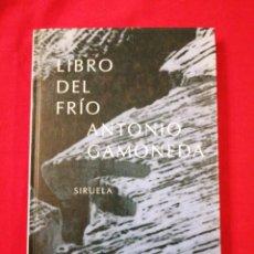 Libros antiguos: LIBRO DEL FRIO. ANTONIO GAMONEDA. POESIA. Lote 184465792