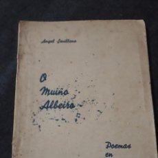 Libros antiguos: ÁNGEL SEVILLANO. O MUIÑO ALBEIRO. POEMAS EN DOS TEMPOS VIGO 1935 GALICIA GALLEGO . Lote 184813172
