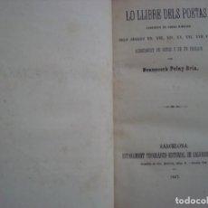 Libros antiguos: LO LLIBRE DELS POETAS. CANSONER DE OBRAS RIMADAS. BARCELONA, 1867.. Lote 185751396