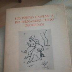 Libros antiguos: LOS POETAS CANTAN A PIO FERNÁNDEZ CUETO (MURIEDAS) . Lote 185900668