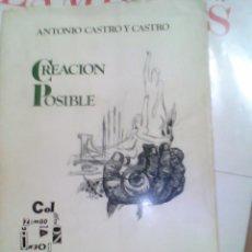 Libros antiguos: CREACIÓN POSIBLE, ANTONIO CASTRO Y CASTRO, ZARAGOZA, 1974. Lote 185950863