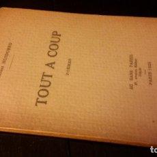 Libros antiguos: 1925 - VICENTE HUIDOBRO - TOUT A COUP. POÉMES - 1ª ED., AUTÓGRAFO. Lote 186068548