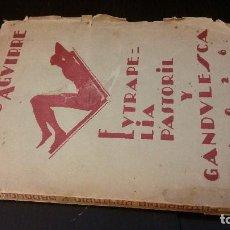 Libros antiguos: 1928 - JUNIO AGUIRRE - EUTRAPELIA PASTORIL Y GANDULESCA - 1ª ED.. Lote 186081130