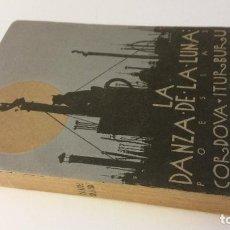Libros antiguos: 1926 - CORDOVA ITURBURU - LA DANZA DE LA LUNA - DEDICATORIA MANUSCRITA A VICENTE HUIDOBRO. Lote 186094810
