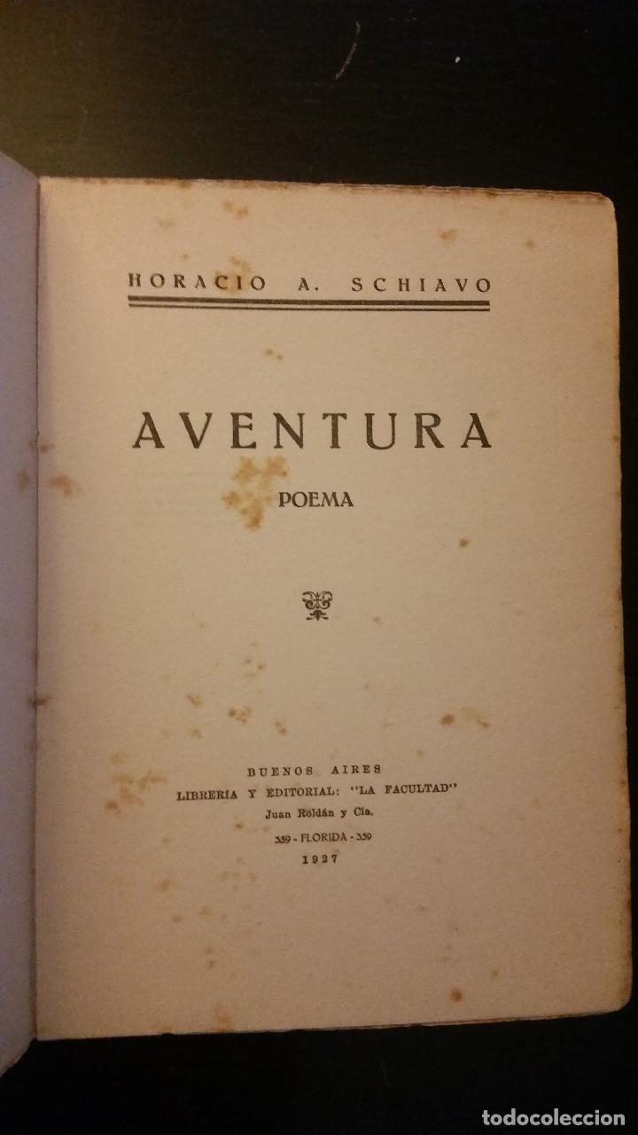 Libros antiguos: 1927 - HORACIO A. SCHIAVO - AVENTURA - 1ª ED. - Foto 2 - 186095066