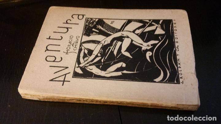 1927 - HORACIO A. SCHIAVO - AVENTURA - 1ª ED. (Libros antiguos (hasta 1936), raros y curiosos - Literatura - Poesía)