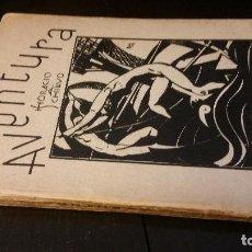 Libros antiguos: 1927 - HORACIO A. SCHIAVO - AVENTURA - 1ª ED.. Lote 186095066