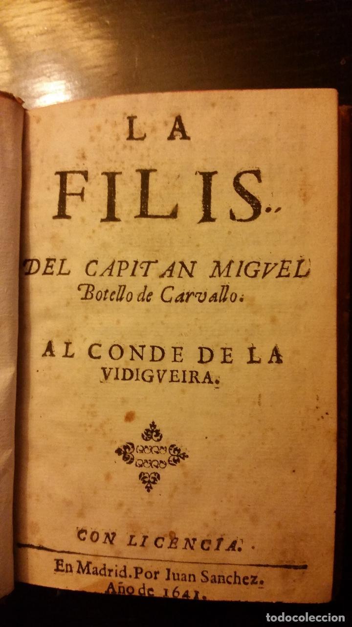 Libros antiguos: 1641 - MIGUEL BOTELLO DE CARVALLO - LA FILIS - PRIMERA EDICIÓN - Foto 2 - 186168848