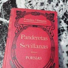 Libros antiguos: PANDERETAS SEVILLANAS. FRANCISCO VILLAESPESA. MAUCCI. TAPA DURA.. Lote 186244323