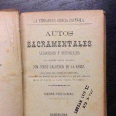 Libros antiguos: AUTOS SACRAMENTALES ALEGORICOS E HISTORIALES, CALDERON DE LA BARCA, DON PEDRO, 1883. Lote 186299911