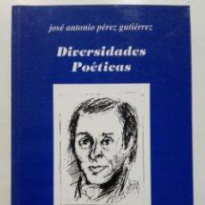 Libros antiguos: DIVERSIDADES POETICAS. JOSE ANTONIO PEREZ GUTIERREZ. ASTURIAS. POESIA. MOREDA DE ALLER. Lote 186988162