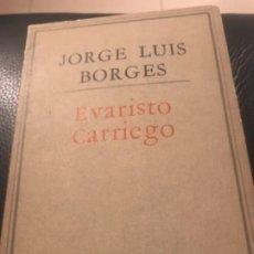 Libros antiguos: 1EDICION JOSÉ LUIS BORGES EVARISTO CARRIEGO. Lote 187458810