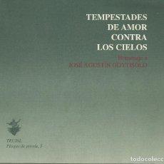 Libros antiguos: TEMPESTADES DE AMOR CONTRA LOS CIELOS. HOMENAJE A JOSÉ AGUSTÍN GOYTISOLO. CAMBRILLS 2000. Lote 187468485