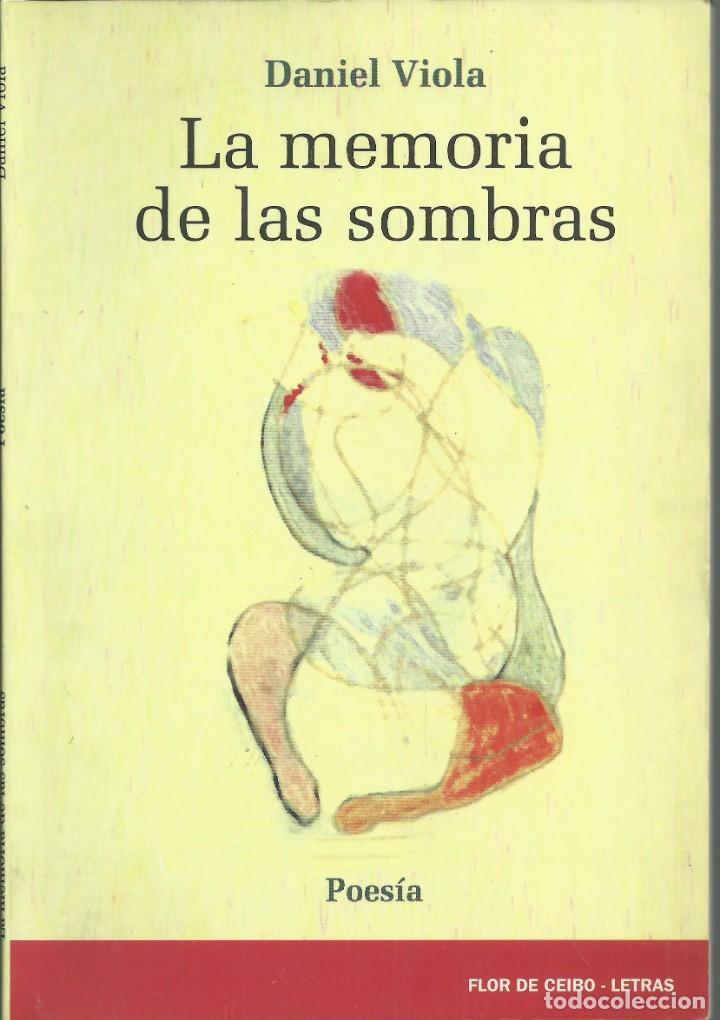 LA MEMORIA DE LAS SOMBRAS. DANIEL VIOLA. BUENOS AIRES 2009 (Libros antiguos (hasta 1936), raros y curiosos - Literatura - Poesía)