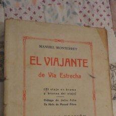 Libros antiguos: MANUEL MONTERREY.EL VIAJANTE DE VIA ESTRECHA.EL VIAJE EN BROMA Y BROMAS EL VIAJE.BADAJOZ 1929. Lote 187534456