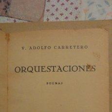 Libros antiguos: ADOLFO CARRETERO.ORQUESTACIONES.POEMAS.1933. Lote 187644325
