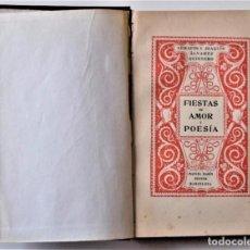 Libros antiguos: FIESTAS DE AMOR Y POESÍA - SERAFÍN Y JOAQUÍN ÁLVAREZ QUINTERO - MANUEL MARÍN EDITOR AÑO 1919. Lote 188478838