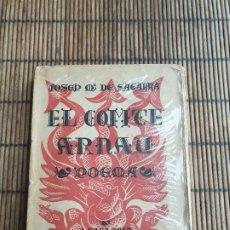 Libros antiguos: EL COMTE ARNAU, 1ª EDIC, DEDICADA DE AUTOR A PERSONALIDAD, LEER.. Lote 188643833