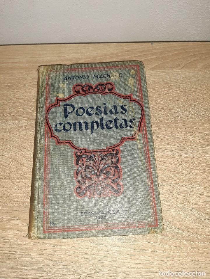 LIBRO POESIAS COMPLETAS 1899-1925 ANTONIO MACHADO, 1928 (Libros antiguos (hasta 1936), raros y curiosos - Literatura - Poesía)