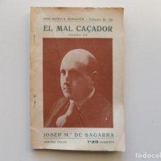 Libros antiguos: LIBRERIA GHOTICA. JOSEP MA DE SAGARRA. EL MAL CAÇADOR. POEMA. BIBLIOTECA BONAVIA 1925.. Lote 189494452