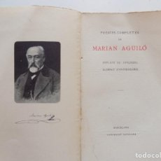 Libros antiguos: LIBRERIA GHOTICA. POESIES COMPLETES DE MARIAN AGUILÓ.ESPLAYS DE JOVENESA.LLIBRET D ´ANIVERSARIS.1905. Lote 189497123