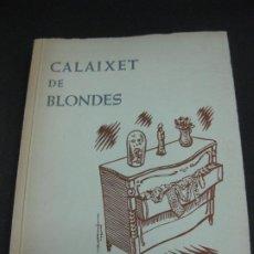 Libros antiguos: CALAIXET DE BLONDES. MARIA ANFRUNS DE GELABERT. IL. JORDI MESTRE. DEDICATORIA AUTOGRAFA AUTORA. 1960. Lote 189876622