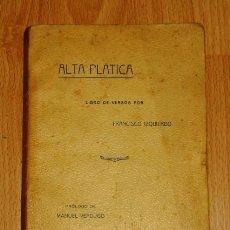 Libros antiguos: ALTA PLÁTICA : LIBRO DE VERSOS / POR FRANCISCO IZQUIERDO ; PRÓLOGO DE MANUEL VERDUGO. - 1915. Lote 189931925