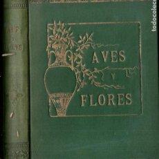 Libros antiguos: ANTONIA DÍAZ DE LAMARQUE : AVES Y FLORES (PONS, 1890). Lote 190003401